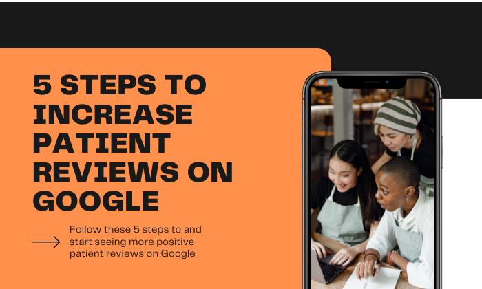 5 Steps to Increase Google Reviews